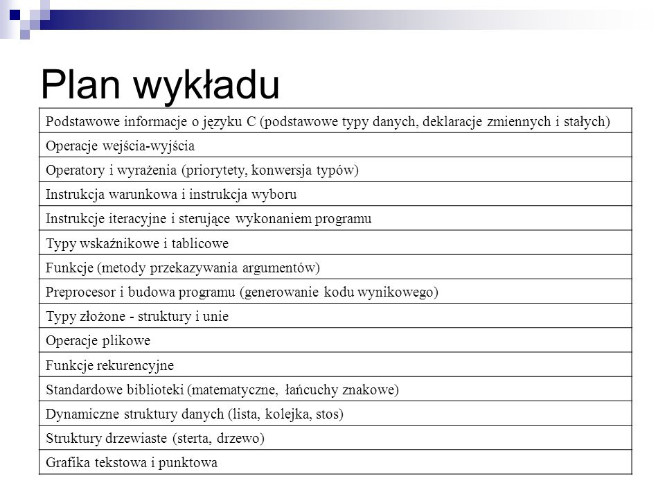 Plan wykładuPodstawowe informacje o języku C (podstawowe typy danych, deklaracje zmiennych i stałych)
