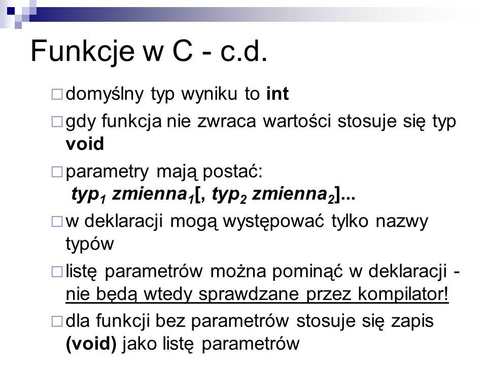 Funkcje w C - c.d. domyślny typ wyniku to int