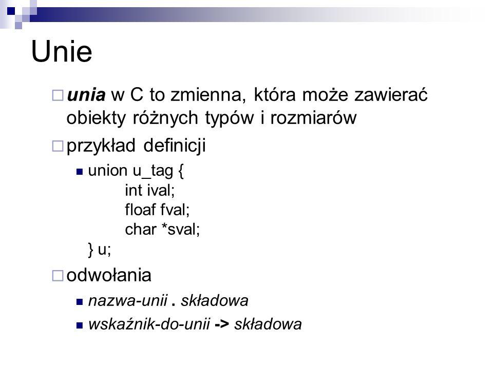 Unieunia w C to zmienna, która może zawierać obiekty różnych typów i rozmiarów. przykład definicji.
