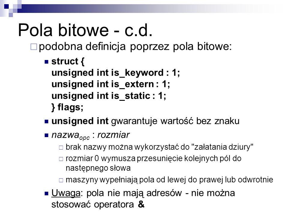 Pola bitowe - c.d. podobna definicja poprzez pola bitowe:
