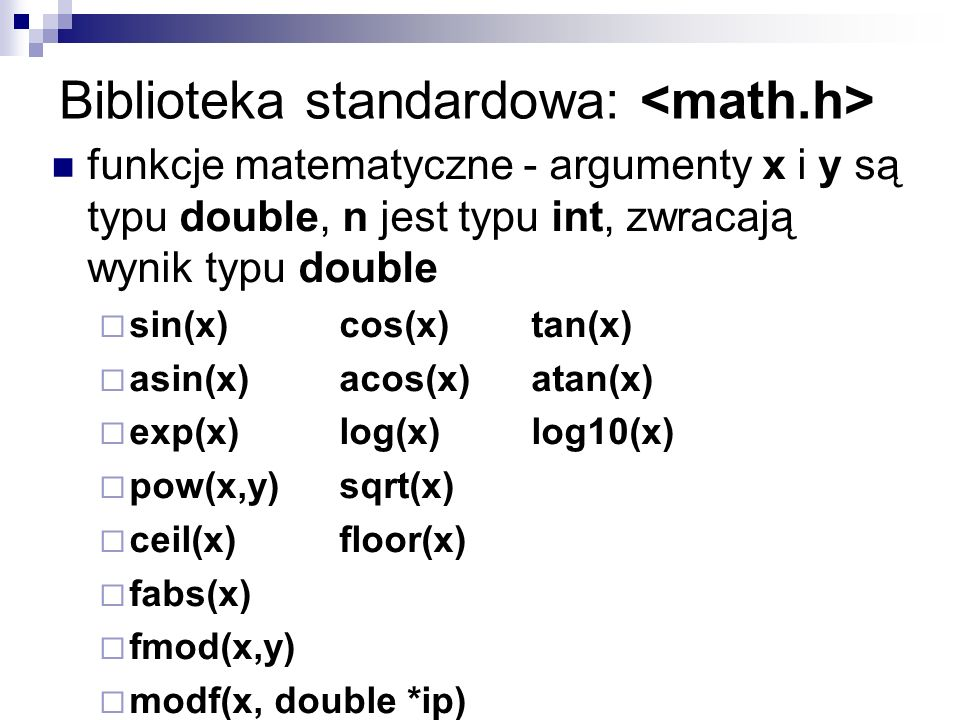 Biblioteka standardowa: <math.h>