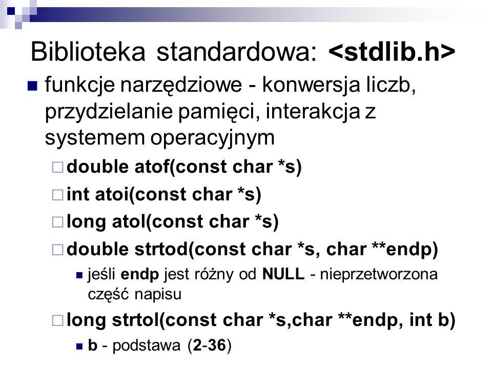 Biblioteka standardowa: <stdlib.h>
