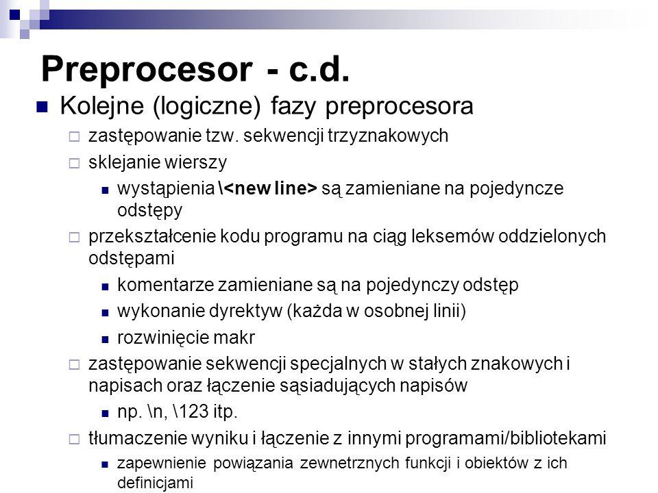 Preprocesor - c.d. Kolejne (logiczne) fazy preprocesora