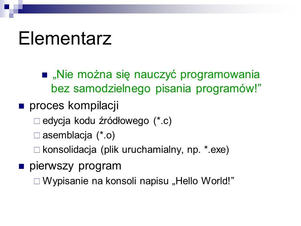 """Elementarz""""Nie można się nauczyć programowania bez samodzielnego pisania programów! proces kompilacji."""