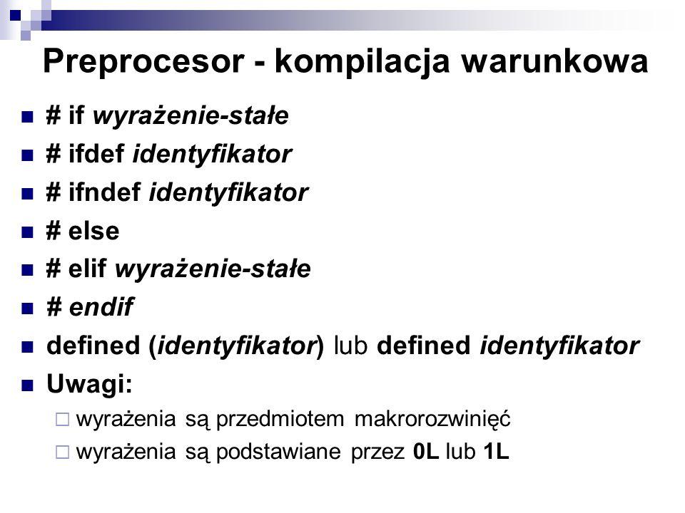 Preprocesor - kompilacja warunkowa