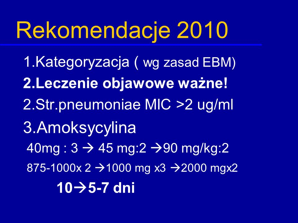 Rekomendacje 2010 3.Amoksycylina 1.Kategoryzacja ( wg zasad EBM)