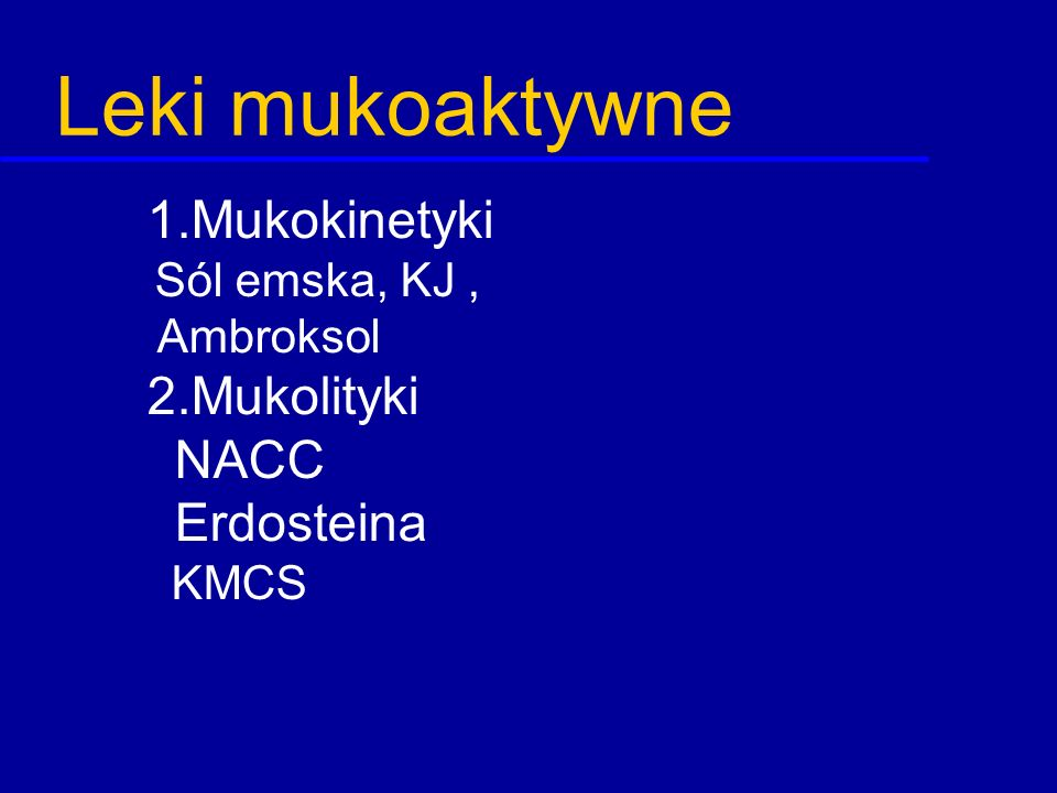 Leki mukoaktywne NACC Erdosteina Ambroksol 1.Mukokinetyki