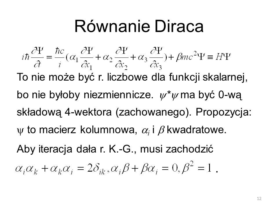 Równanie Diraca . To nie może być r. liczbowe dla funkcji skalarnej,
