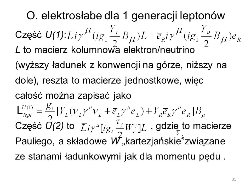 O. elektrosłabe dla 1 generacji leptonów