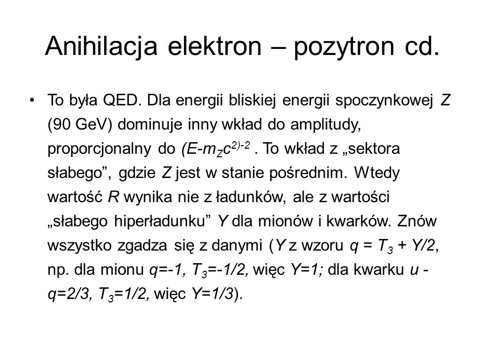 Anihilacja elektron – pozytron cd.