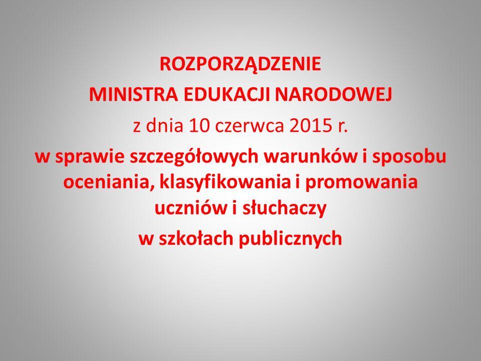 ROZPORZĄDZENIE MINISTRA EDUKACJI NARODOWEJ z dnia 10 czerwca 2015 r