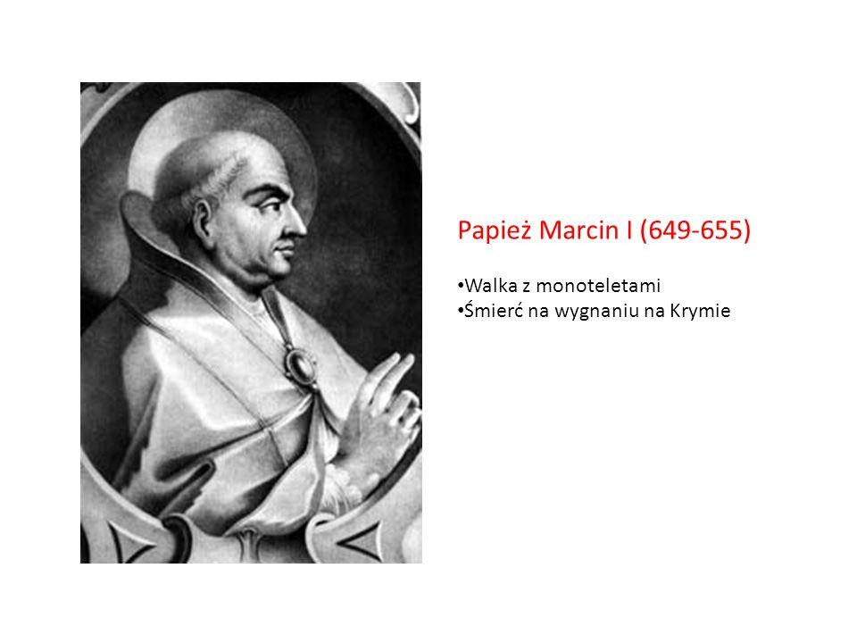 Papież Marcin I (649-655) Walka z monoteletami