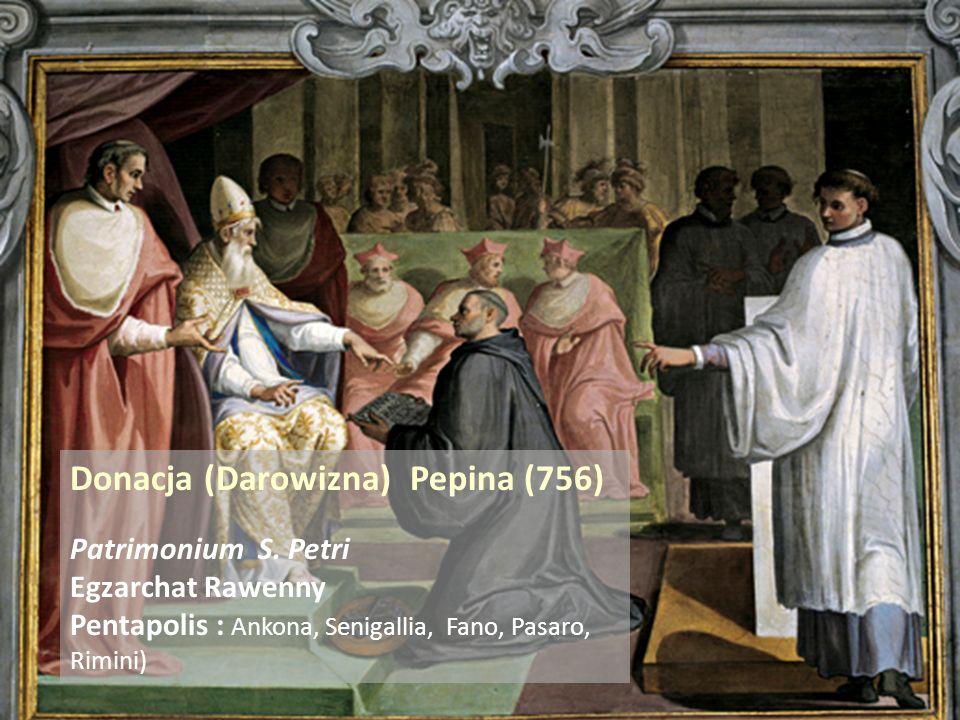 . Donacja (Darowizna) Pepina (756) Patrimonium S. Petri