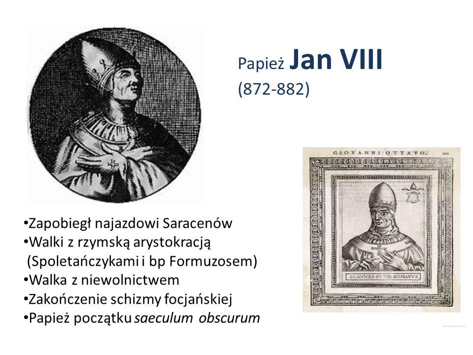 Papież Jan VIII (872-882) Zapobiegł najazdowi Saracenów