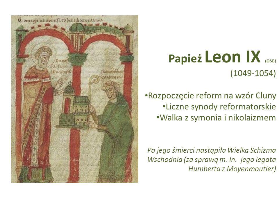 Papież Leon IX (OSB) (1049-1054) Rozpoczęcie reform na wzór Cluny