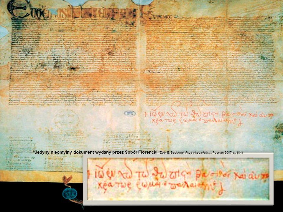 Jedyny nieomylny dokument wydany przez Sobór Florencki (Zob. B