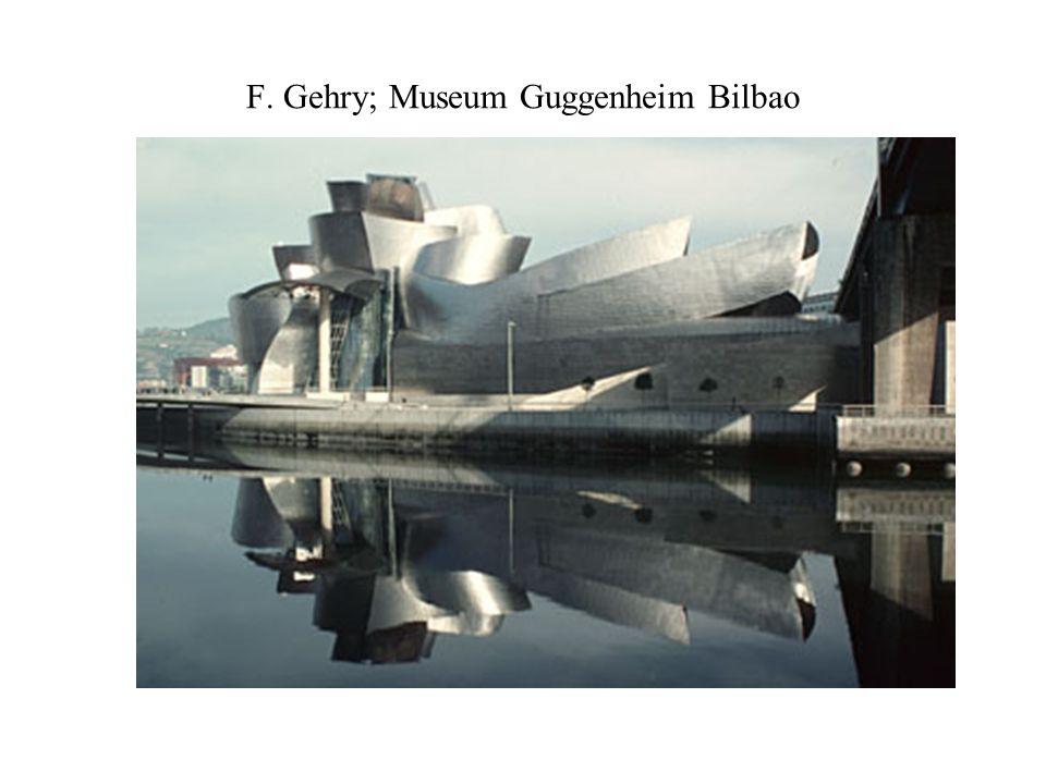 F. Gehry; Museum Guggenheim Bilbao