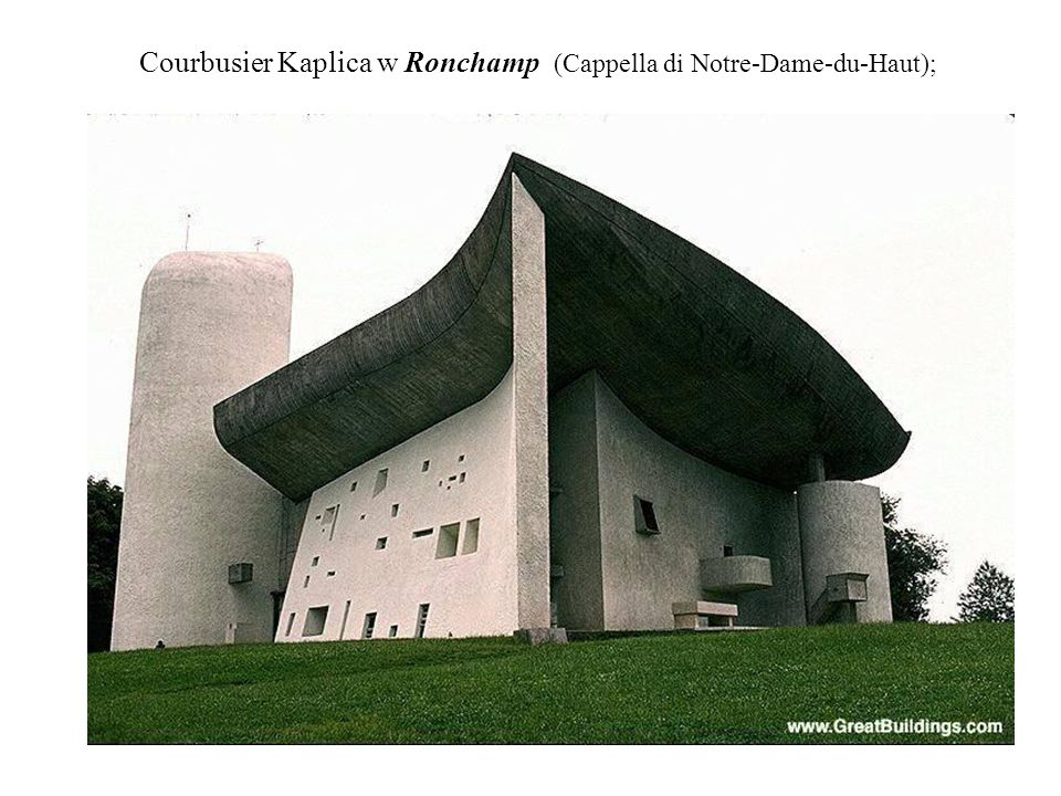 Courbusier Kaplica w Ronchamp (Cappella di Notre-Dame-du-Haut);