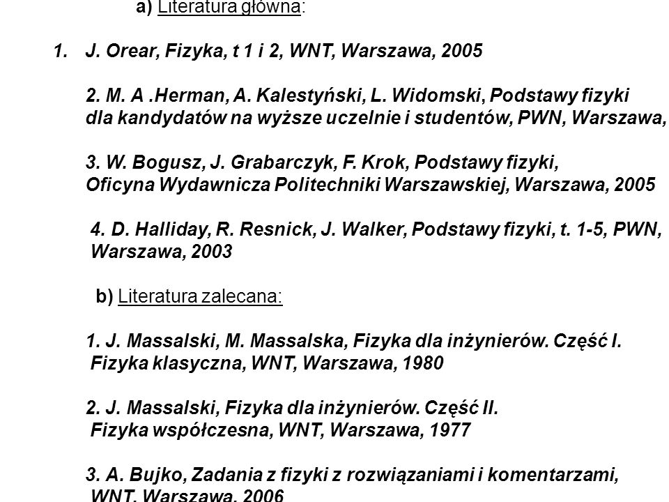 J. Orear, Fizyka, t 1 i 2, WNT, Warszawa, 2005