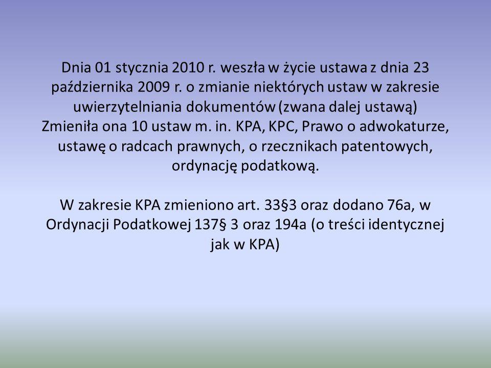 Dnia 01 stycznia 2010 r. weszła w życie ustawa z dnia 23 października 2009 r.
