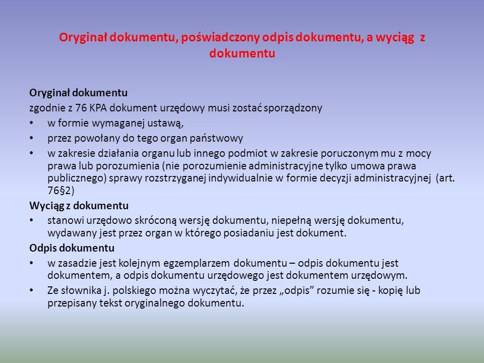zgodnie z 76 KPA dokument urzędowy musi zostać sporządzony