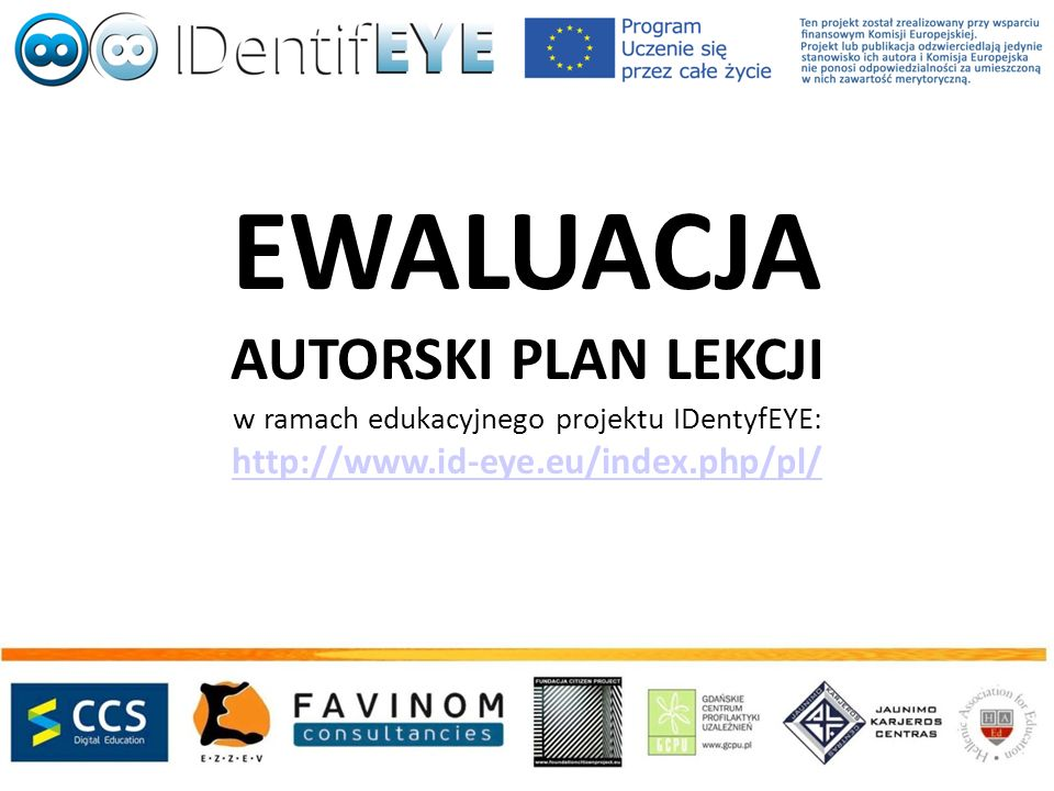 EWALUACJA AUTORSKI PLAN LEKCJI w ramach edukacyjnego projektu IDentyfEYE: http://www.id-eye.eu/index.php/pl/