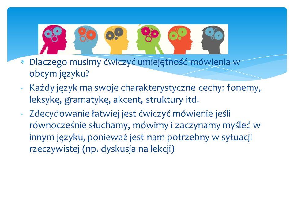 Dlaczego musimy ćwiczyć umiejętność mówienia w obcym języku
