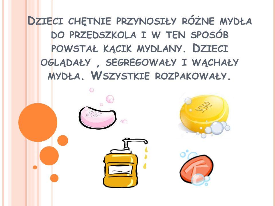 Dzieci chętnie przynosiły różne mydła do przedszkola i w ten sposób powstał kącik mydlany.