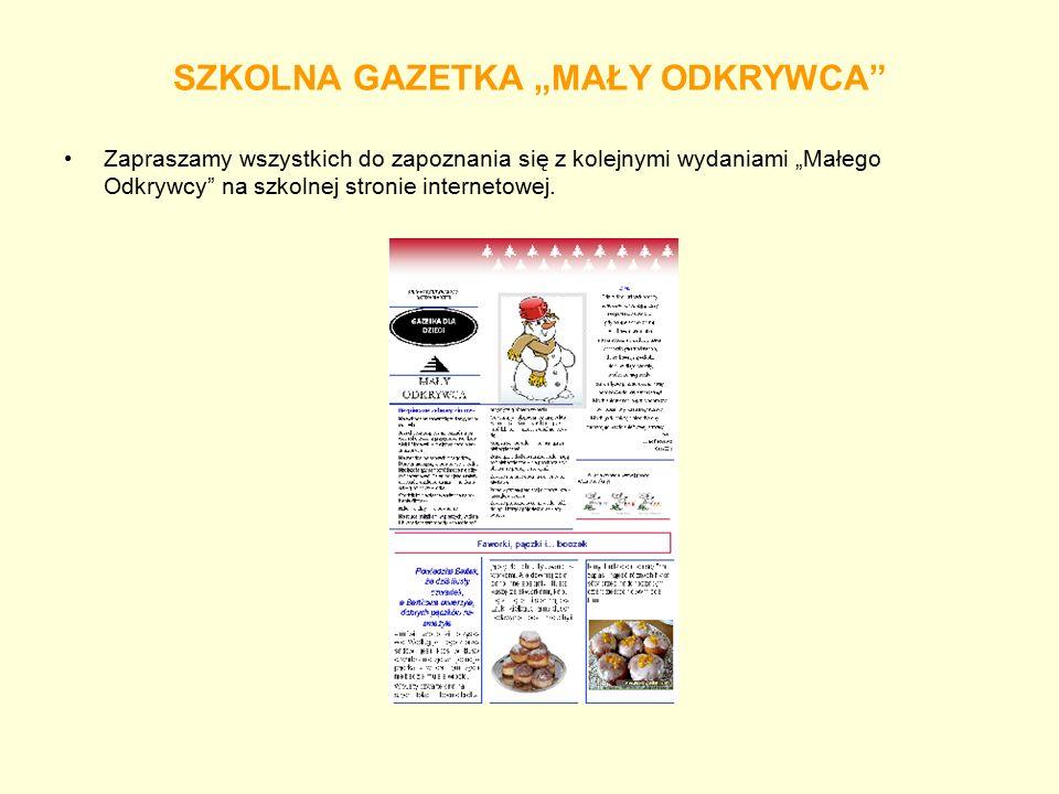 """SZKOLNA GAZETKA """"MAŁY ODKRYWCA"""