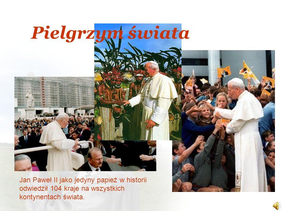 Pielgrzym świata Jan Paweł II jako jedyny papież w historii odwiedził 104 kraje na wszystkich kontynentach świata.