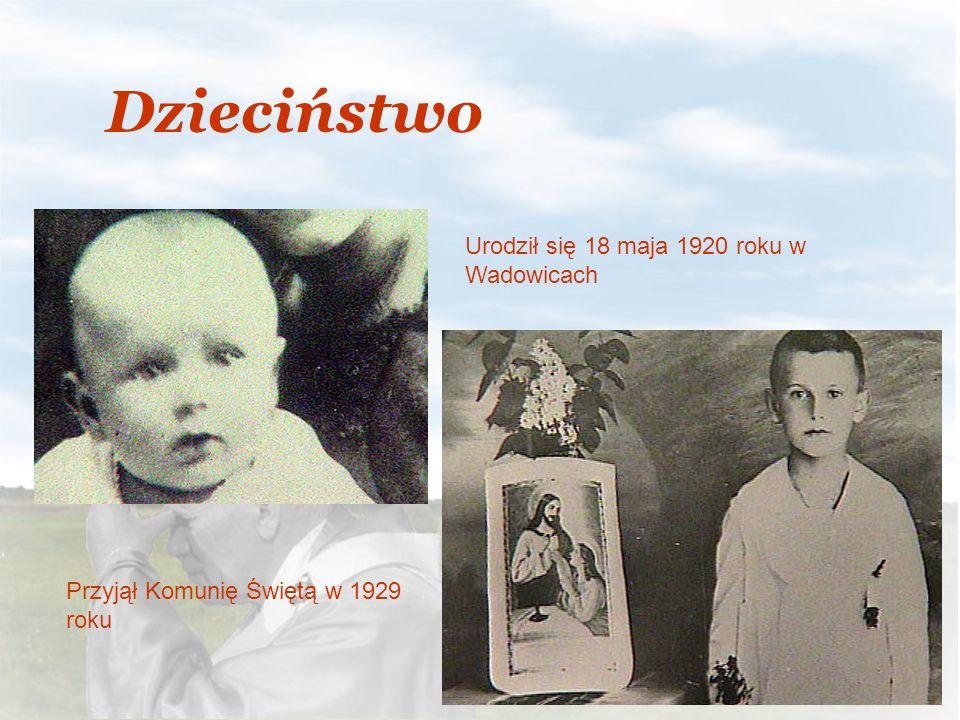 Dzieciństwo Urodził się 18 maja 1920 roku w Wadowicach