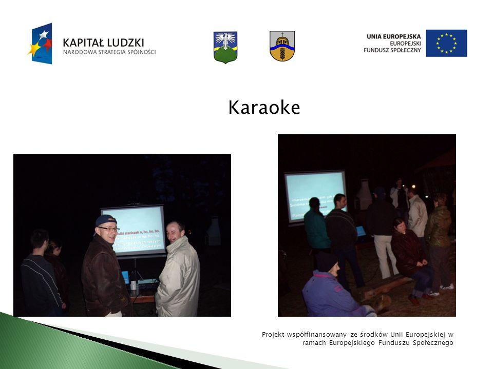 Karaoke Projekt współfinansowany ze środków Unii Europejskiej w ramach Europejskiego Funduszu Społecznego.