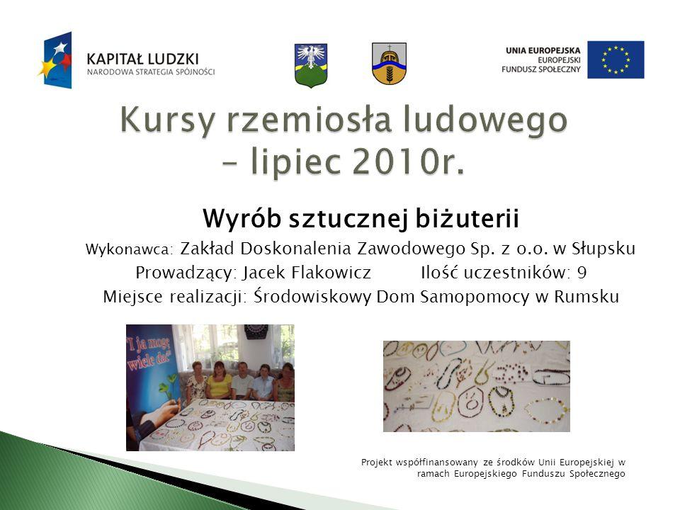 Kursy rzemiosła ludowego – lipiec 2010r.
