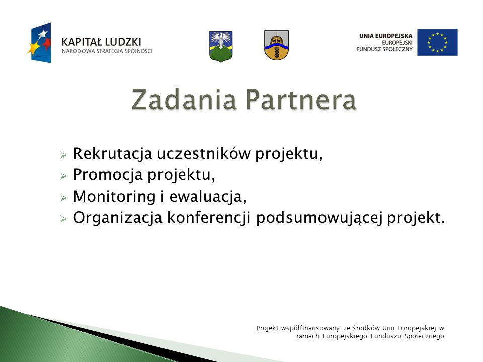 Zadania Partnera Rekrutacja uczestników projektu, Promocja projektu,