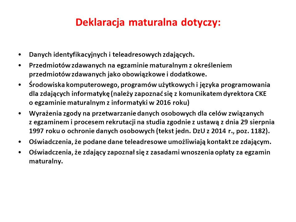 Deklaracja maturalna dotyczy: