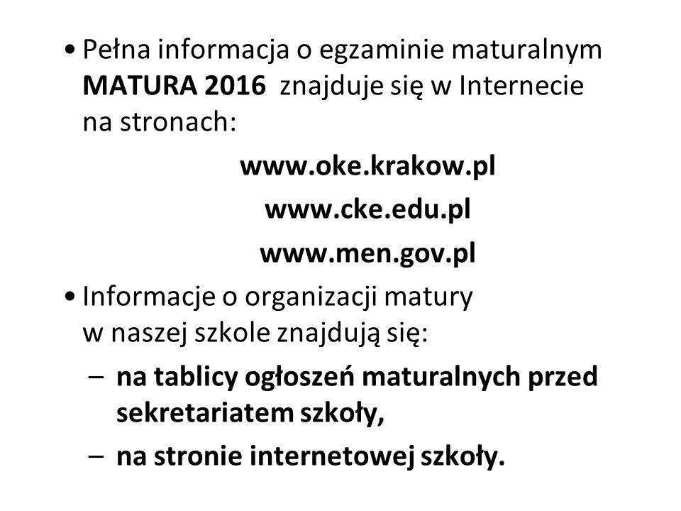 Pełna informacja o egzaminie maturalnym MATURA 2016 znajduje się w Internecie na stronach: