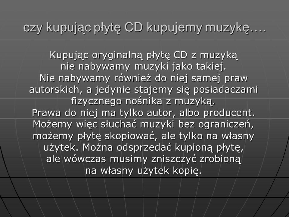 czy kupując płytę CD kupujemy muzykę….