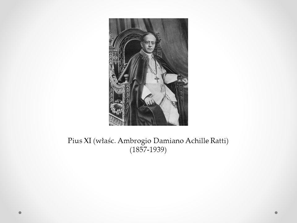 Pius XI (właśc. Ambrogio Damiano Achille Ratti)