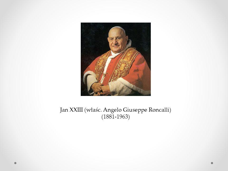 Jan XXIII (właśc. Angelo Giuseppe Roncalli)