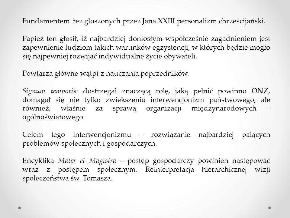 Fundamentem tez głoszonych przez Jana XXIII personalizm chrześcijański.
