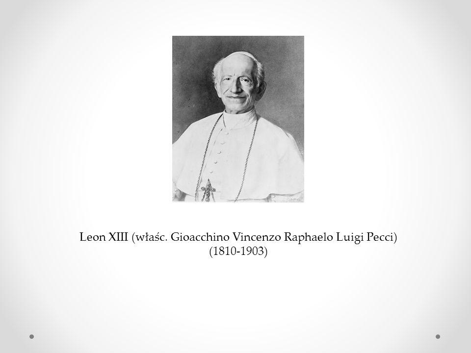 Leon XIII (właśc. Gioacchino Vincenzo Raphaelo Luigi Pecci)