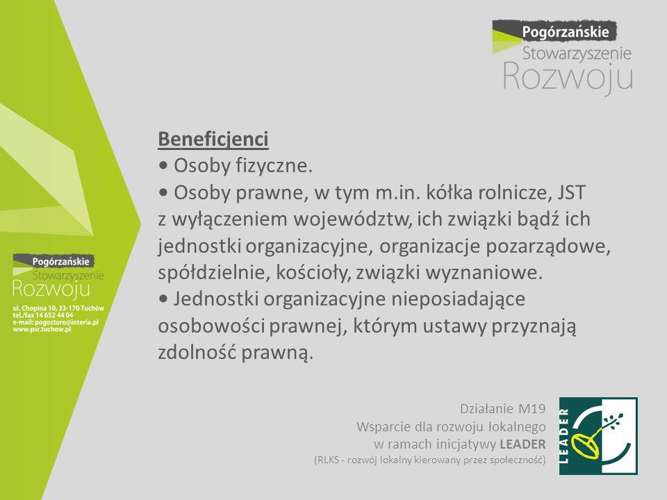 Beneficjenci • Osoby fizyczne. • Osoby prawne, w tym m. in