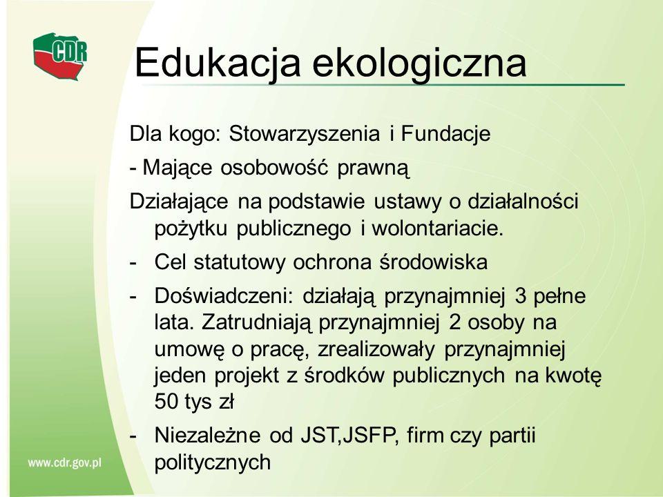 Edukacja ekologiczna Dla kogo: Stowarzyszenia i Fundacje