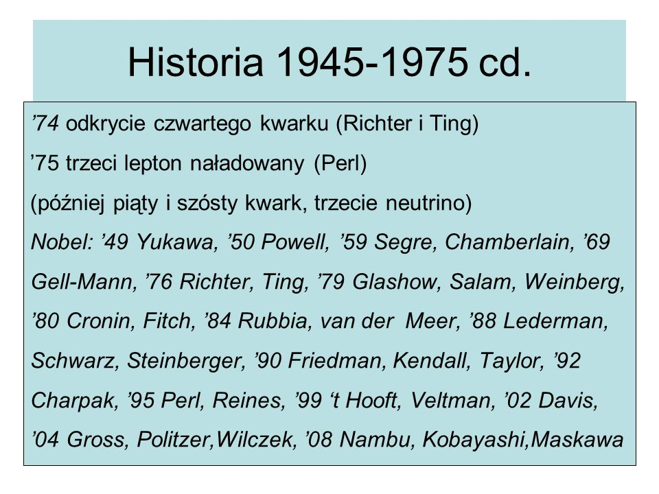 Historia 1945-1975 cd. '74 odkrycie czwartego kwarku (Richter i Ting)