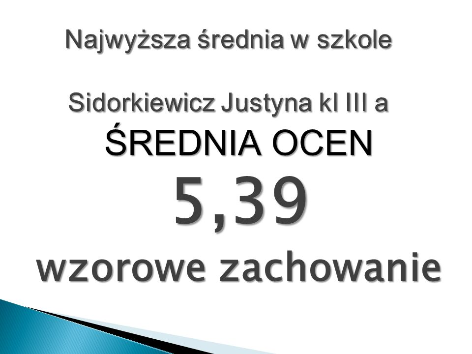 Najwyższa średnia w szkole Sidorkiewicz Justyna kl III a