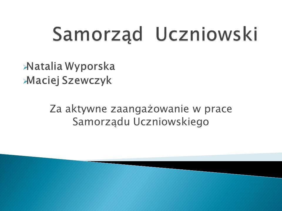 Za aktywne zaangażowanie w prace Samorządu Uczniowskiego