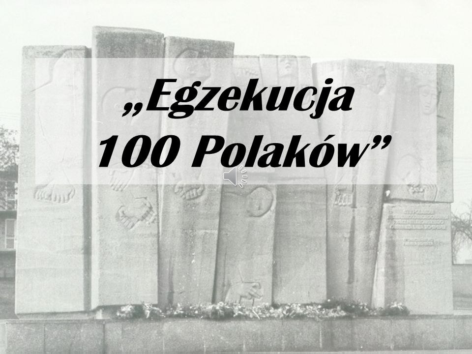 """""""Egzekucja 100 Polaków"""