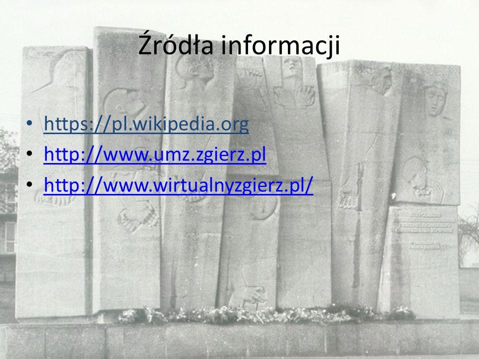 Źródła informacji https://pl.wikipedia.org http://www.umz.zgierz.pl