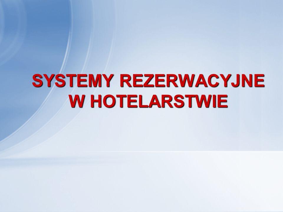 SYSTEMY REZERWACYJNE W HOTELARSTWIE