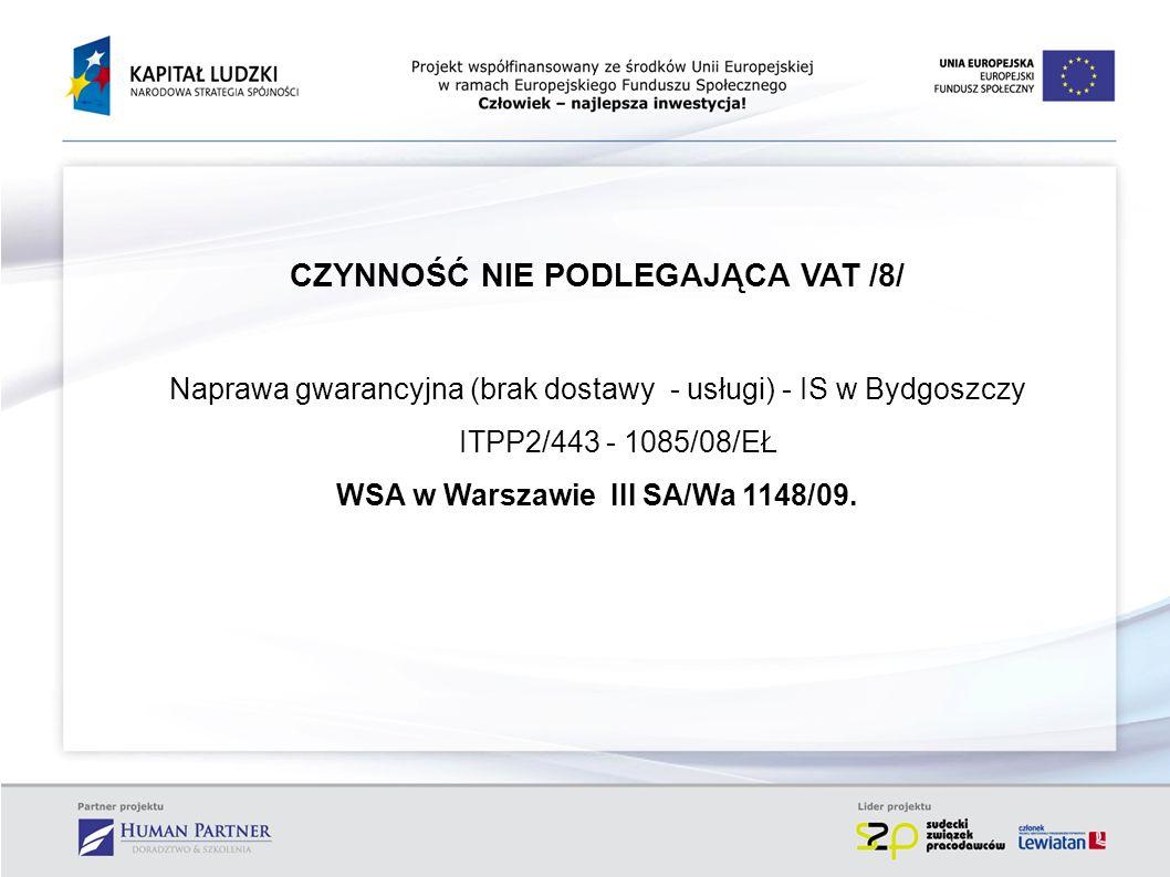 CZYNNOŚĆ NIE PODLEGAJĄCA VAT /8/ WSA w Warszawie III SA/Wa 1148/09.